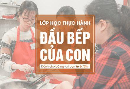 Lớp học thực hành Ăn Dặm 3in1 - Đầu Bếp Của Con